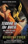 Terror in the House - Henry Kuttner, Stephen Haffner, Garyn Roberts