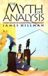 The Myth of Analysis: Three Essays in Archetypal Psychology - James Hillman