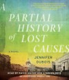 A Partial History of Lost Causes (Audio) - Jennifer duBois, Kathe Mazur, Stephen Hoye