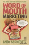 Word of Mouth Marketing: How Smart Companies Get People Talking - Andy Sernovitz, Shane Clester, Guy Kawasaki, Seth Godin