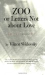 Zoo or Letters Not About Love - Viktor Shklovsky, Richard Sheldon