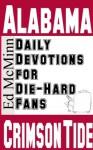 Daily Devotions for Die-Hard Fans: Alabama Crimson Tide - Ed McMinn