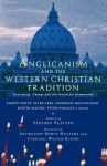 Anglicanism and the Western Christian Tradition: Continuity, Change and the Search for Communion - Eamon Duffy, Peter Lake, Diarmaid MacCulloch, Judith Maltby, Peter Nockels, Stephen Platten, Rowan Williams, Walter Kasper, Stephen Ed Platten