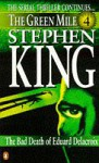 The Green Mile, Part 4: The Bad Death of Eduard Delacroix - Stephen King