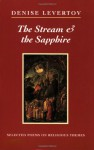 The Stream and the Sapphire: Selected Poems on Religious Themes - Denise Levertov