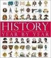 History Year by Year - Peter Chrisp, Joe Fullman, Susan Kennedy