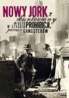 Nowy Jork zbuntowany. Miasto w czasach prohibicji, jazzu i gangsterów - Ewa Winnicka