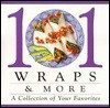 101 Wraps & More: A Collection Of Your Favorites - Publications International Ltd.