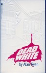 Dead White - Alan Ryan