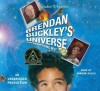 Brendan Buckley's Universe and Everything in It - Sundee T. Frazier, Mirron Willis