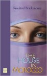 The House in Morocco - Rosalind Brackenbury