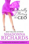 Accidentally Flirting with the CEO - Shadonna Richards