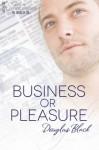 Business or Pleasure - Douglas Black