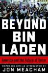 Beyond Bin Laden: America and the Future of Terror (Audio) - Jon Meacham, James A. Baker III, Richard N. Haass, Francis J. West Jr.