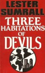 The Three Habitations Of Devils - Lester Sumrall