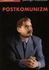 Postkomunizm. Próba opisu - Jadwiga Staniszkis