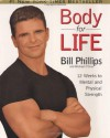 Body for Life: 12 Weeks to Mental and Physical Strength - Bill Phillips, Michael D'Orso