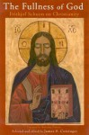 The Fullness of God: Frithjof Schuon on Christianity - James S. Cutsinger, James Cutsinger