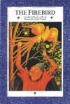 The Firebird: A Traditional Russian Folk Tale - Jindra Capek