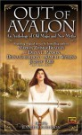 Out of Avalon: An Anthology of Old Magic & New Myths - Diana Gabaldon, Mike Resnick, Eric Van Lustbader, Michelle Sagara West, Rosemary Edghill, Judith Tarr, Jennifer Roberson, Marion Zimmer Bradley, Diana L. Paxson, Nina Kiriki Hoffman, Laura Resnick, Samuel R. Watkins, Katharine Kerr, Adrienne Gormley, David Farland, Tric