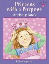 Princess with a Purpose Activity Book - Cindy Kenney