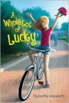 A Whole Lot of Lucky - Danette Haworth