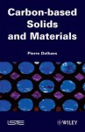 Carbon Based Solids and Materials - Pierre Delhaes