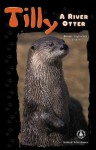 Tilly: A River Otter - Bonnie Highsmith Taylor
