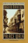 Palace Walk: Cairo Trilogy 1 - Naguib Mahfouz