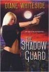 The Shadow Guard - Diane Whiteside
