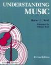 Understanding Music - Robert L. Reid