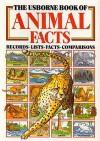 The Usborne Book of Animal Facts - Anita Ganeri