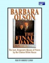 The Final Days: The Last, Desperate Abuses of Power by the Clinton White House - Barbara Olson, Kimberly Schraf