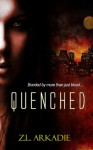 Quenched - Z.L. Arkadie