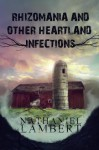 Rhizomania and Other Heartland Infections - Nathaniel Lambert