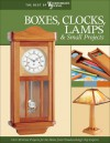 Boxes, Clocks, Lamps, & Small Projects: Over 20 Great Projects for the Home from Woodworking's Top Experts - Woodworker's Journal