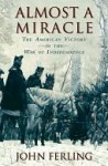 Almost a Miracle - John Ferling