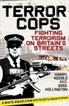 Terror Cops: Fighting Terrorism on Britain's Streets - Keeble, Kris Hollington