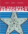 The Challenge of Democracy: Government in America - Kenneth Janda, Jeffrey M. Berry, Jerry Goldman