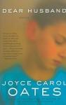Dear Husband,: Stories - Joyce Carol Oates
