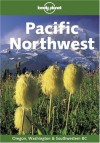 Pacific Northwest - Daniel Schechter, Debra Miller, Jennifer Snarski, Judy Jewell, Lonely Planet