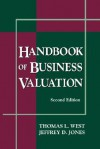 Handbook of Business Valuation - Thomas L. West, Jeffrey D. Jones