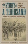 The Story of a Thousand: Being a History of the Service of the 105th Ohio Volunteer Infantry in the War for the Union, from August 21, 1862, to June 6, 1865 - Albion Winegar Tourgée, Peter Luebke