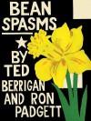 Bean Spasms - Ted Berrigan, Ron Padgett, Joe Brainard