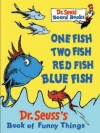 One Fish, Two Fish, Red Fish, Blue Fish: Dr. Seuss's Book Of Funny Things - Dr. Seuss