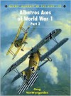 Albatros Aces of World War 1 Part 2 - Greg Vanwyngarden