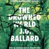 The Drowned World - J.G. Ballard, Julian Elfer