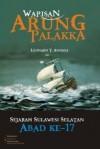 Warisan Arung Palakka: Sejarah Sulawesi Selatan Abad ke-17 - Leonard Y. Andaya, Nurhady Sirimorok, M. Aan Mansyur