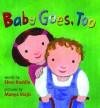 Baby Goes, Too - Shen Roddie