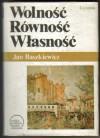Wolność, Równość, Własność : rewolucje burżuazyjne - Jan Baszkiewicz